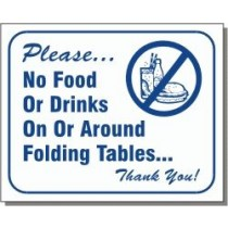 """L112 Please No Food Ro Drinks On Or Around Folding Tables Thank You Sign 10"""" X 12"""""""