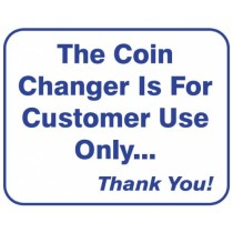 """L122 The Coin Changer Is For Customer Use Only Thank You Sign 10"""" X 12"""""""