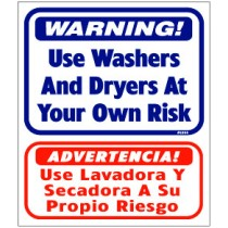 "English / Spanish - Warning Use Washers And Dryers At Your Own Risk Sign 13.5"" X 16"""