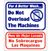 "English / Spanish - For A Better Wash Do Not Overload The Machines Sign 13.5"" X 16"""