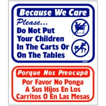 "English / Spanish - Because We Care Please Do Not Put Your Children In The Carts Or On The Tables Sign 13.5"" X 16"""