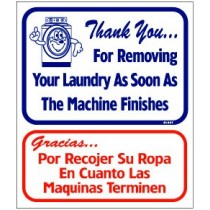 "English / Spanish - Thank You For Removing Your Laundry As Soon As The Machines Finishes Sign 13.5"" X 16"""