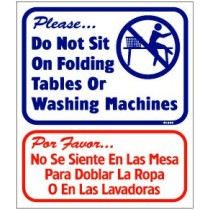 "English / Spanish - Please Do Not Sit On Folding Tables Or Washing Machines Sign 13.5"" X 16"""