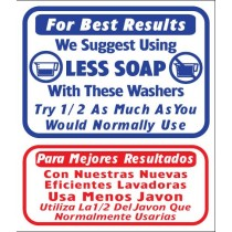 "English / Spanish - For Best Results We Suggest Using Less Soap Sign 13.5"" X 16"""