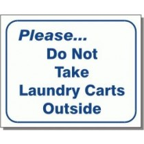 """L107 Please Do Not Take Laundry Carts Outside Sign 10"""" X 12"""""""