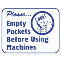 """L124 Please Empty Pockets Before Using Machines Sign 10"""" X 12"""""""